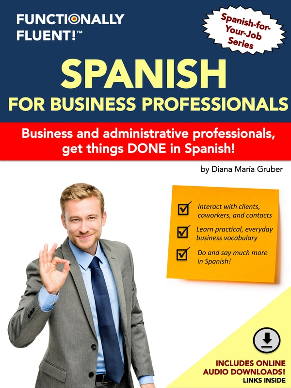 Functionally Fluent! Language Learning - The best way to become fluent in Spanish! - Spanish for Business Course