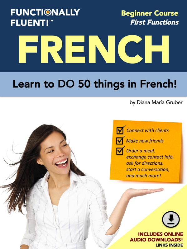 Functionally Fluent! Language Learning - The best way to become fluent in French! - French Course