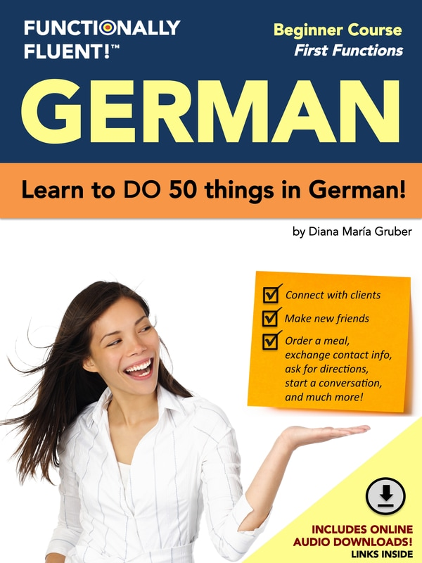 Functionally Fluent! Language Learning - The best way to become fluent in German! - German Course