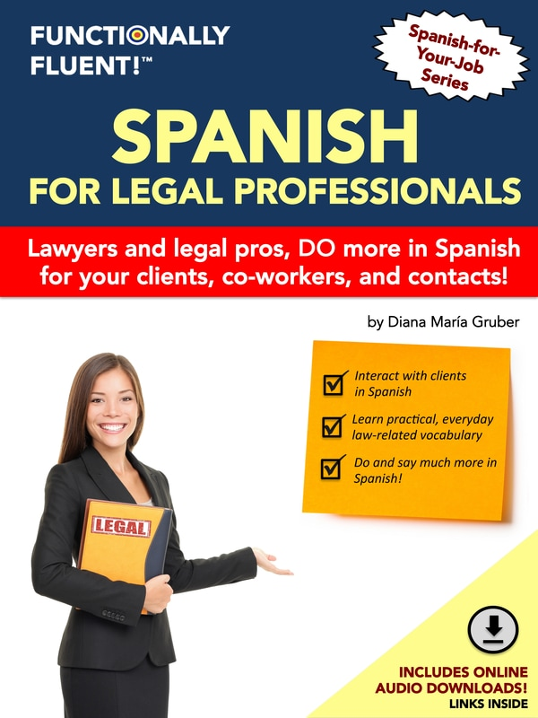 Functionally Fluent! Language Learning - The best way to become fluent in Spanish! - Spanish for Lawyers Course