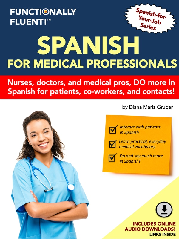 Functionally Fluent! Language Learning - The best way to become fluent in Spanish! - Medical Spanish Course